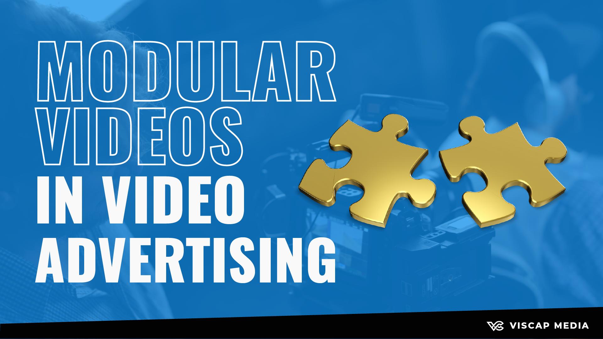 Modular Videos In Video Ads