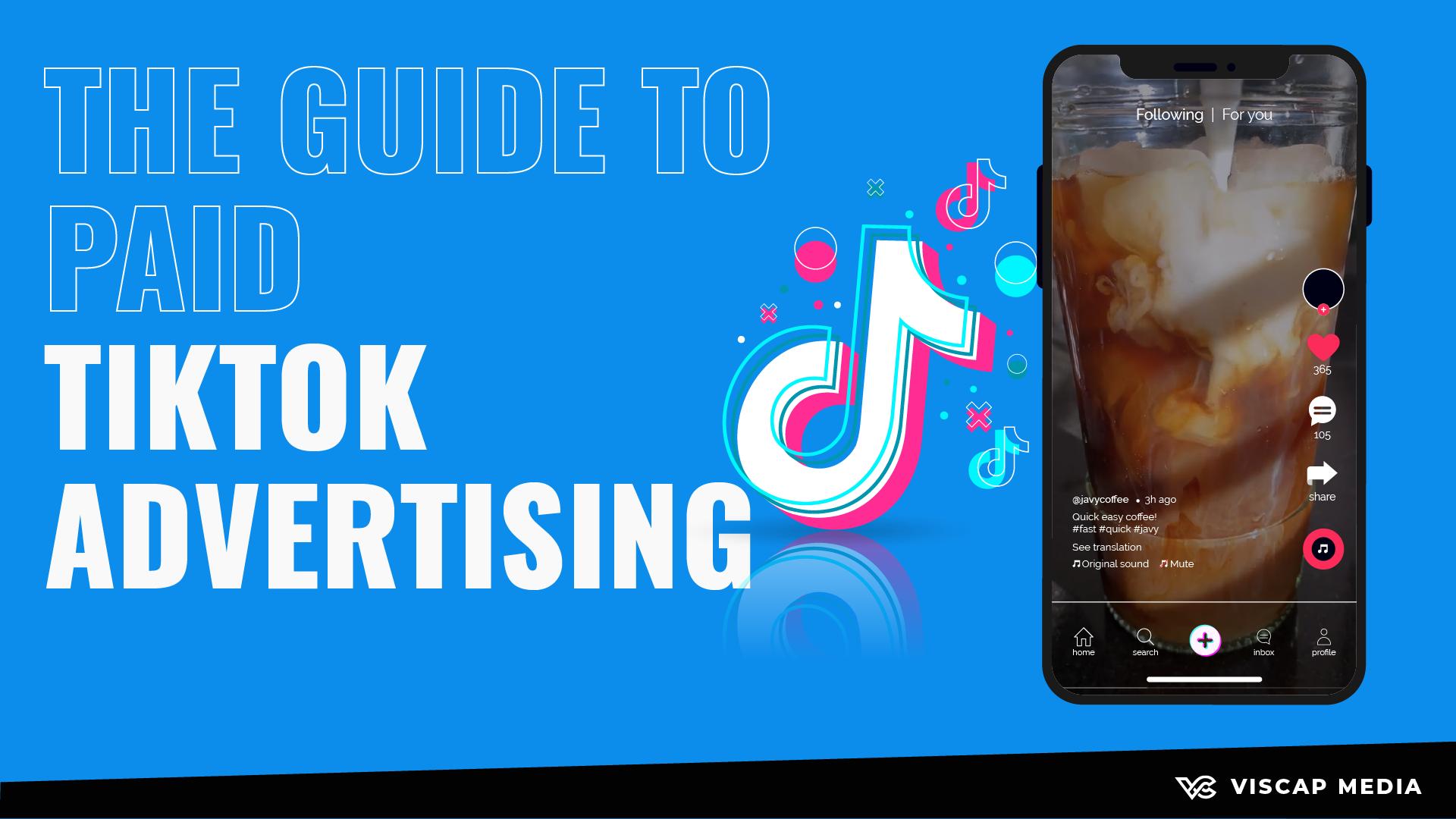 The Guide To Paid TikTok Advertising